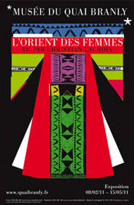 """MQB. Affiche de l'exposition dossier : """"L'Orient des femmes vu par Christian Lacroix"""". Du 8 fŽvrier au 15 mai 2011."""